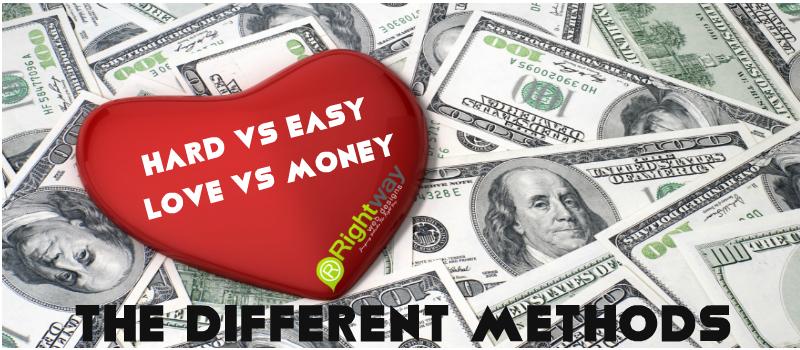 The different methods Hard Vs Easy, Love Vs Money.